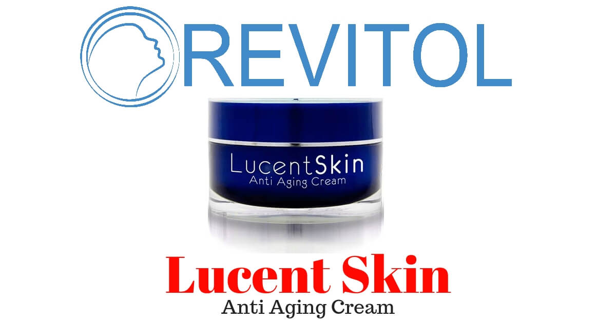 Lucent Skin Revitol Anti Aging Cream Review
